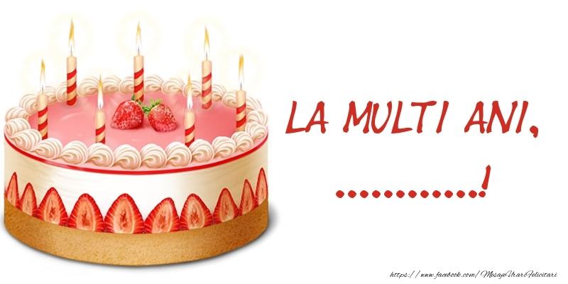 Felicitari personalizate de zi de nastere - La multi ani, ...! Tort