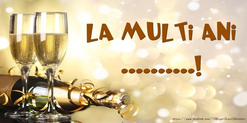 Felicitari personalizate de zi de nastere - Sampanie - La multi ani, ...!