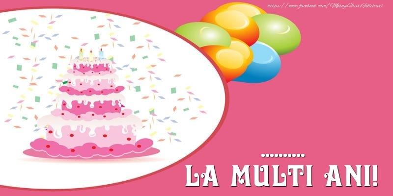 Felicitari personalizate de zi de nastere - Tort pentru ... La multi ani!