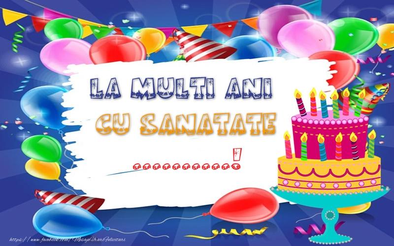 Felicitari personalizate de zi de nastere - LA MULTI ANI CU SANATATE ...!