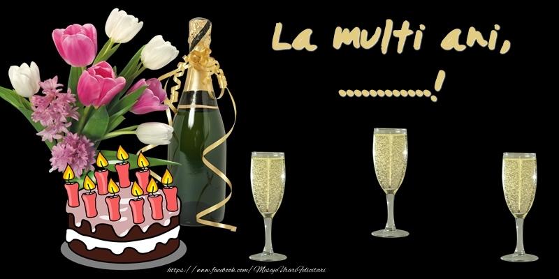 Felicitari personalizate de zi de nastere - Felicitare cu tort, flori si sampanie: La multi ani, ...!