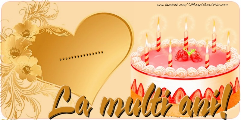 Felicitari personalizate de zi de nastere - La multi ani, ...