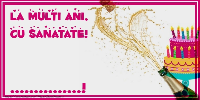 Felicitari personalizate de zi de nastere - La multi ani, cu sanatate! ...