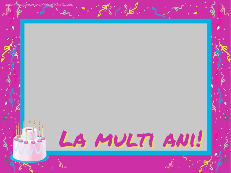 Felicitari personalizate de zi de nastere - La multi ani!