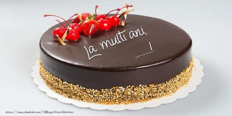 Felicitari personalizate de zi de nastere - Tort - La multi ani, ...!