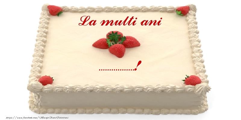 Felicitari personalizate de zi de nastere - Tort cu capsuni - La multi ani ...!