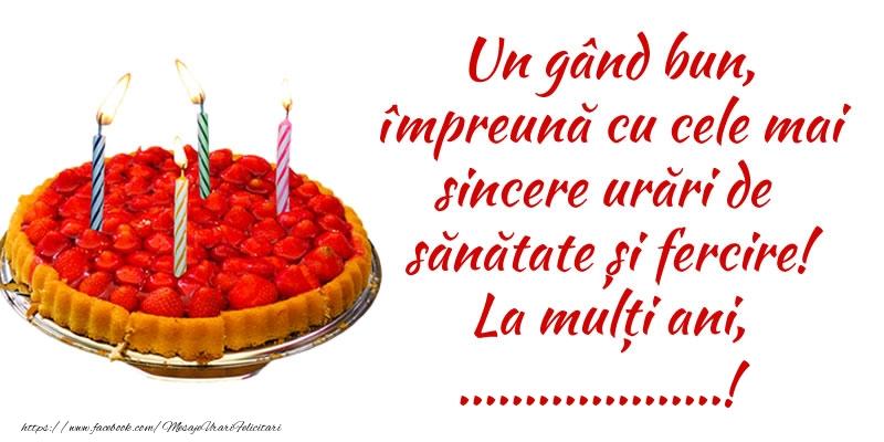 Felicitari personalizate de zi de nastere - Un gând bun, împreună cu cele mai sincere urări de sănătate și fercire! La mulți ani, ...!