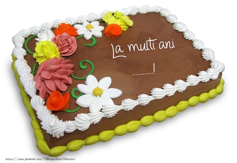 Felicitari personalizate de zi de nastere - Tort de ciocolata cu flori: La multi ani ...!