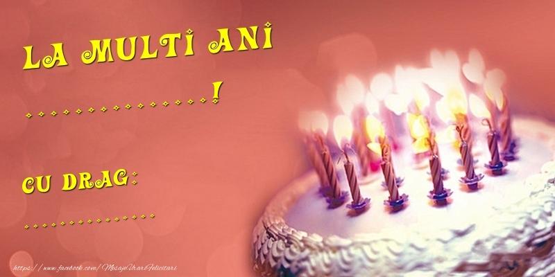 Felicitari personalizate de zi de nastere - Tort - La multi ani ...! Cu drag: ...