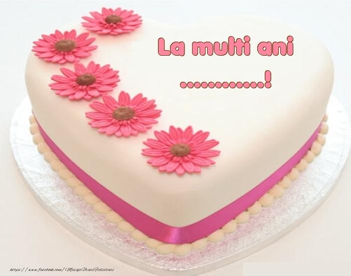 Felicitari personalizate de zi de nastere - La multi ani ...! - Tort
