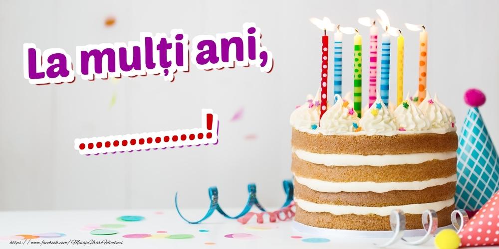 Felicitari personalizate de zi de nastere - La mulți ani, ...