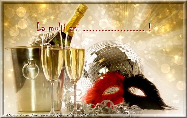 Felicitari personalizate de zi de nastere - La multi ani ... !