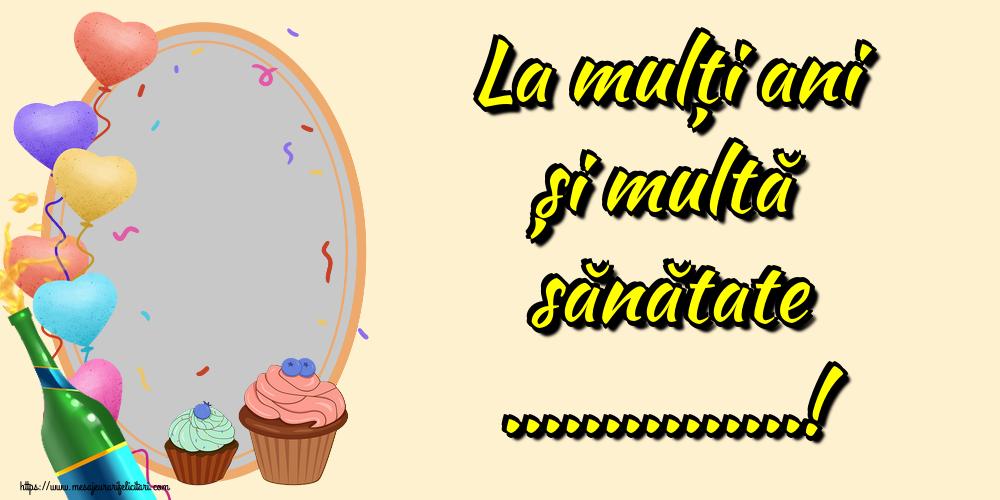 Felicitari personalizate de zi de nastere - La mulți ani și multă sănătate ...! - Rama foto