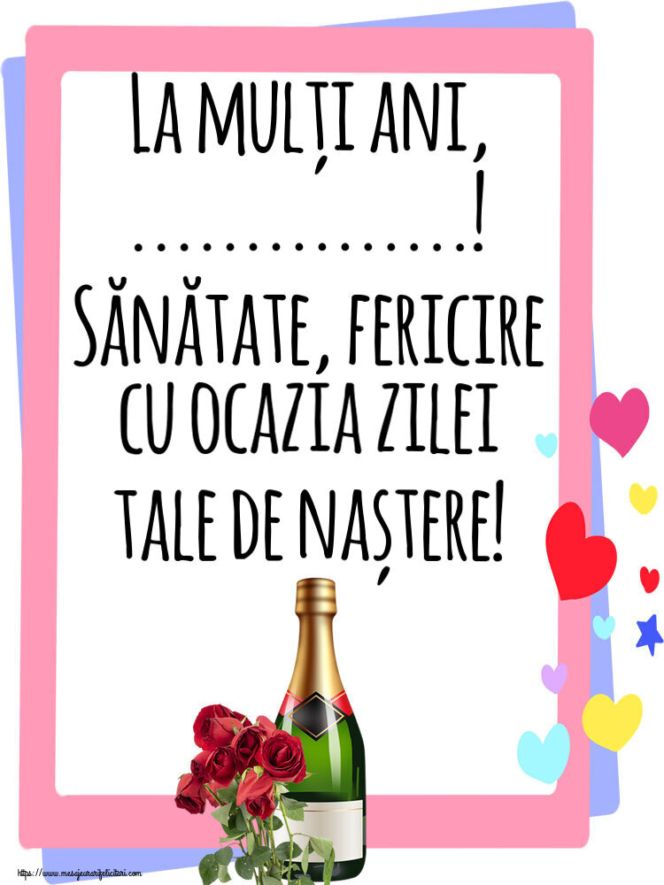 Felicitari personalizate de zi de nastere - La mulți ani, ...! Sănătate, fericire cu ocazia zilei tale de naștere!