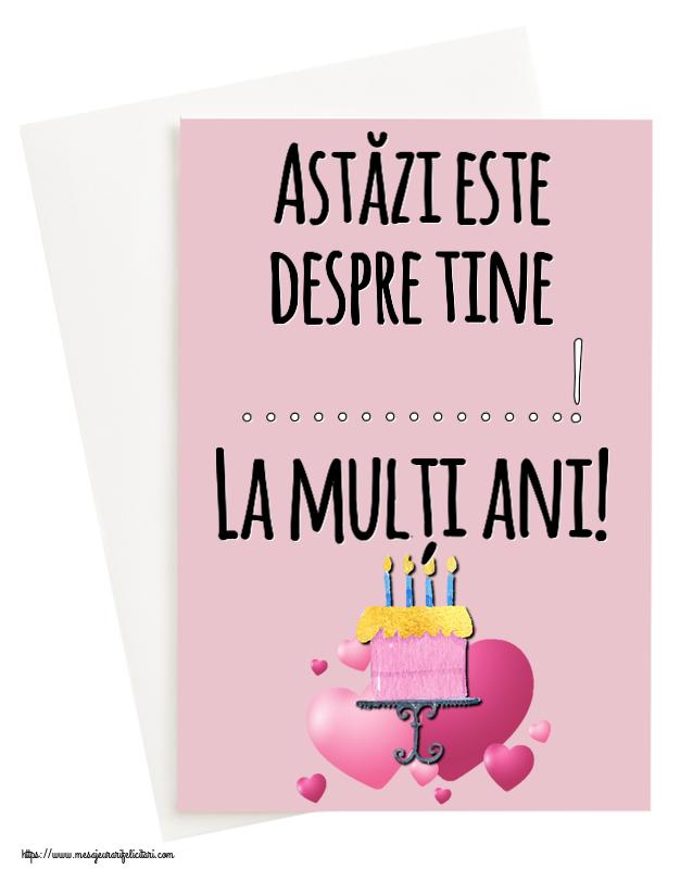 Felicitari personalizate de zi de nastere - Astăzi este despre tine ...! La mulți ani!
