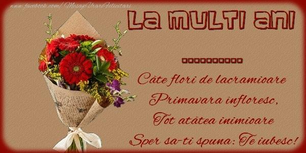 Felicitari personalizate de zi de nastere - La multi ani ..., Cate flori de lacramioare, primavara infloresc, tot atatea inimioare, sper sa-ti spuna: Te iubesc!