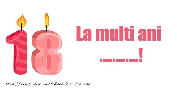Felicitari personalizate de zi de nastere - La multi ani ...! 18 ani