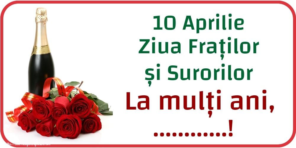 Felicitari personalizate de Ziua Fraţilor şi a Surorilor - 10 Aprilie Ziua Fraților și Surorilor La mulți ani, ...