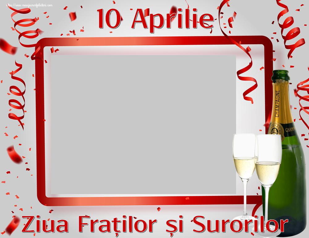 Felicitari personalizate de Ziua Fraţilor şi a Surorilor - 10 Aprilie Ziua Fraților și Surorilor -