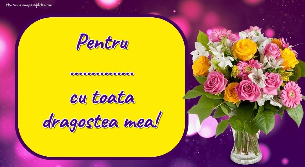 Felicitari personalizate Ziua indragostitilor - Pentru ... cu toata dragostea mea!