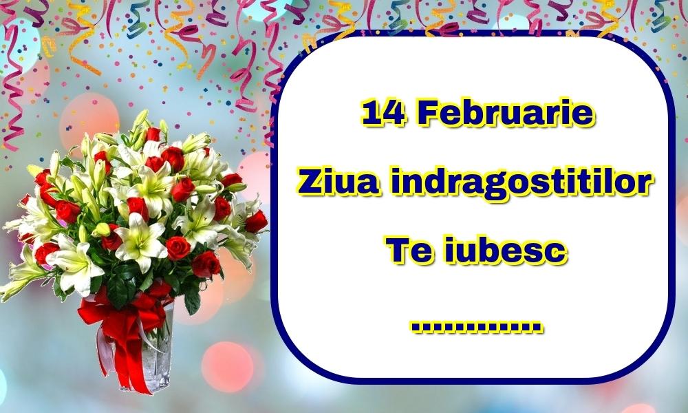 Felicitari personalizate Ziua indragostitilor - 14 Februarie Ziua indragostitilor Te iubesc ...