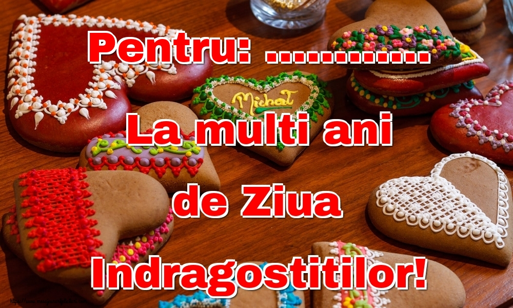 Felicitari personalizate Ziua indragostitilor - Pentru: ... La multi ani de Ziua Indragostitilor!