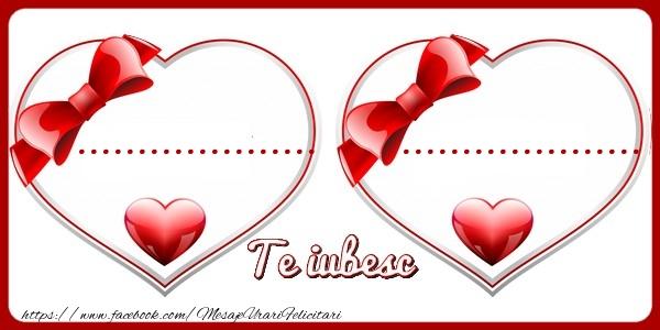 Felicitari personalizate Ziua indragostitilor - ... te iubesc ...