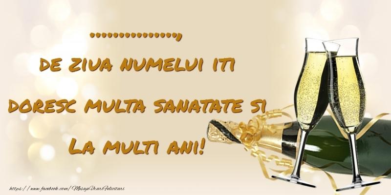 Felicitari personalizate de Ziua Numelui - ..., de ziua numelui iti doresc multa sanatate si La multi ani!