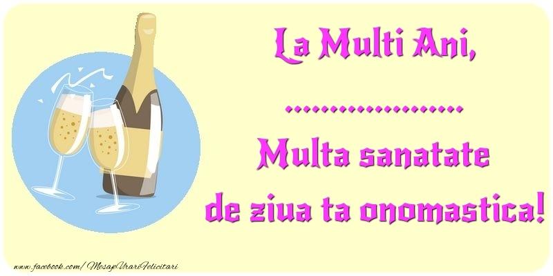Felicitari personalizate de Ziua Numelui - La Multi Ani, Multa sanatate de ziua ta onomastica! ...