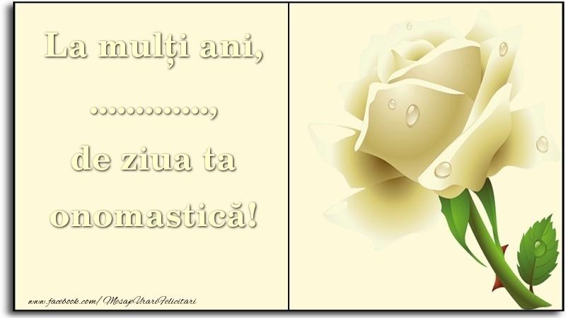 Felicitari personalizate de Ziua Numelui - La mulți ani, de ziua ta onomastică! ...