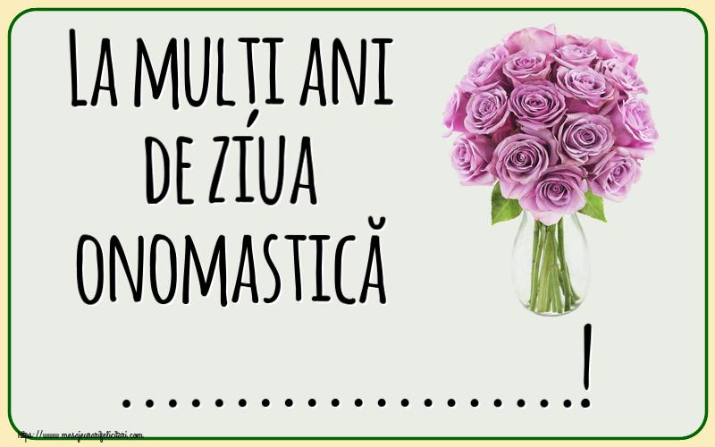 Felicitari personalizate de Ziua Numelui - La mulți ani de ziua onomastică ...!