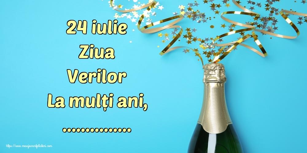 Felicitari personalizate de Ziua Verilor - 24 iulie Ziua Verilor La mulți ani, ...