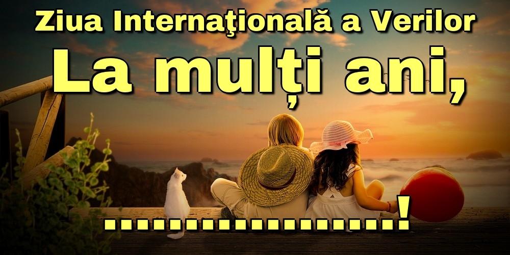 Felicitari personalizate de Ziua Verilor - Ziua Internaţională a Verilor La mulți ani, ...!