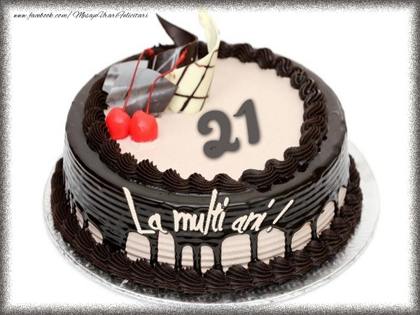 La multi ani 21 ani