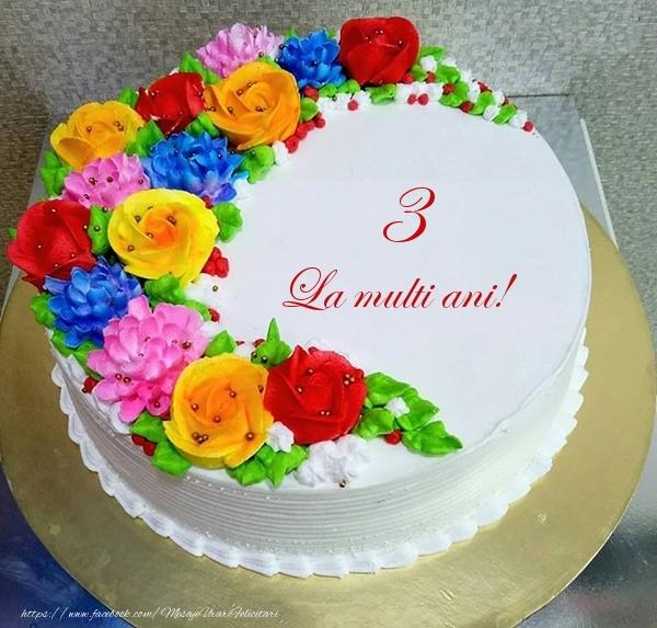3 ani La multi ani! - Tort