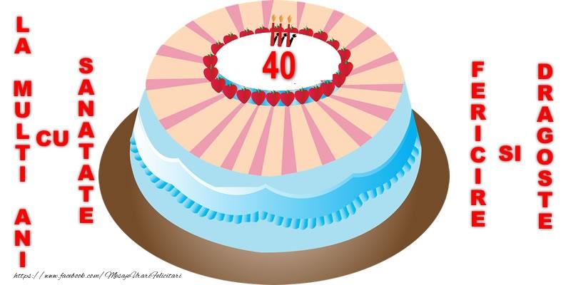 40 ani La multi ani, sanatate si fericire!