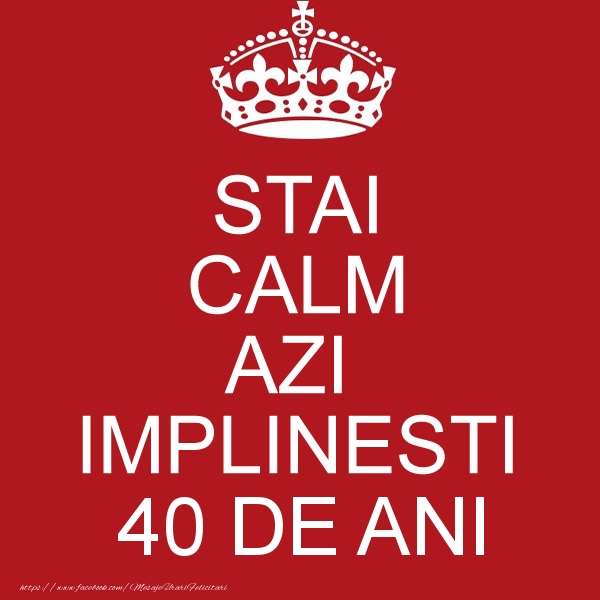 STAI CALM AZI IMPLINESTI 40 ani