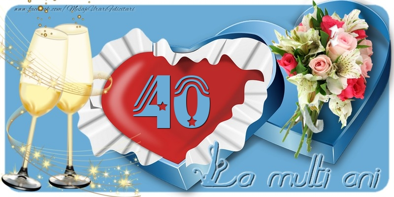 40 ani La multi ani!