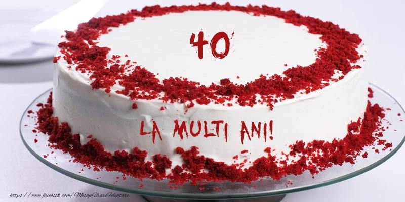 40 ani La multi ani! Tort