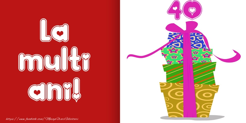 La multi ani! 40 ani