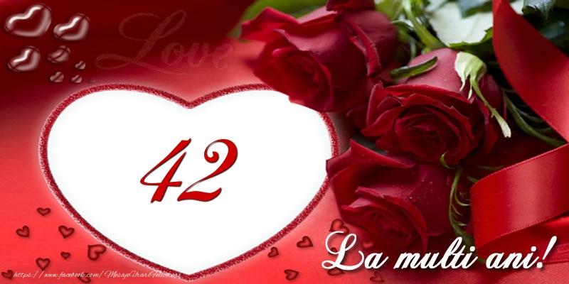 Love 42 ani La multi ani!