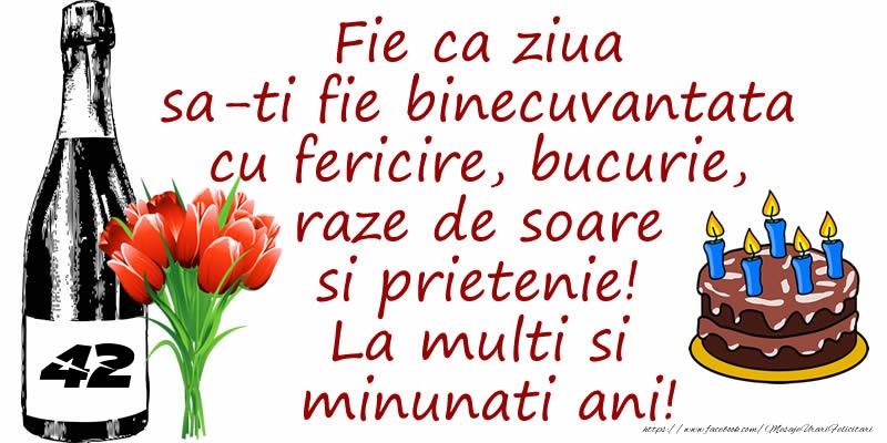 Tort, Sampanie si Flori: 42 ani - Fie ca ziua sa-ti fie binecuvantata cu fericire, bucurie, raze de soare si prietenie! La multi si minunati ani!