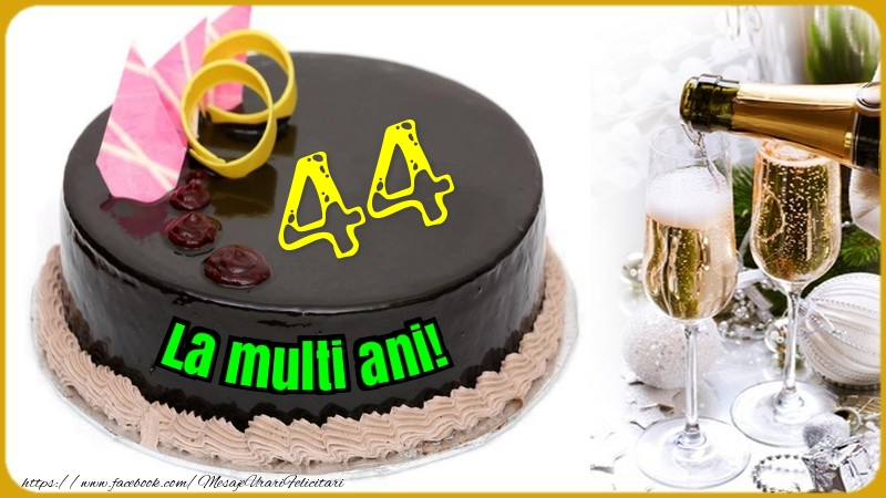 44 ani
