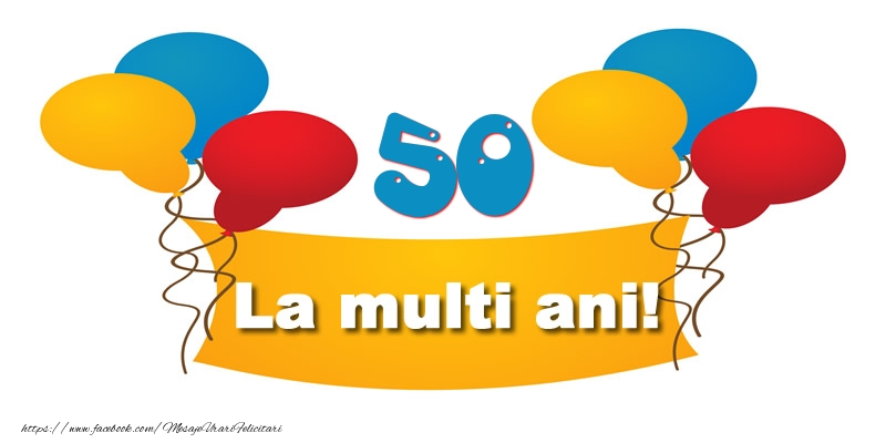 50 ani La multi ani!