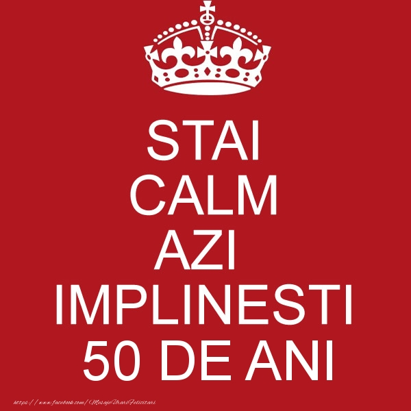 STAI CALM AZI IMPLINESTI 50 ani