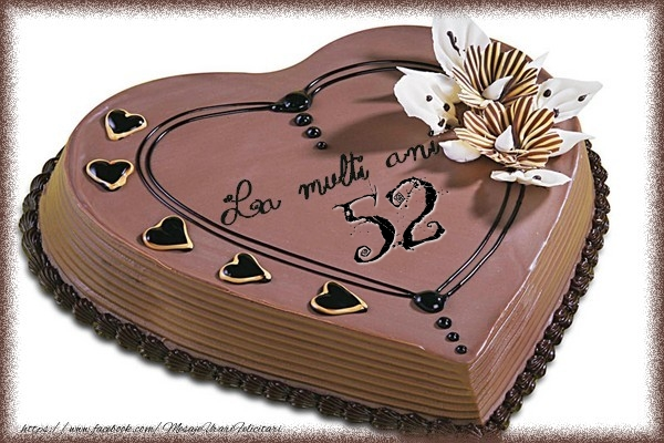 La multi ani cu tort 52 ani