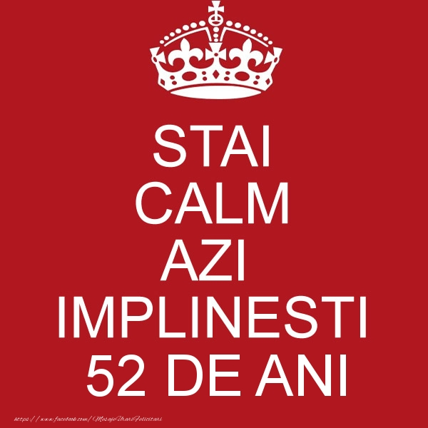 STAI CALM AZI IMPLINESTI 52 ani
