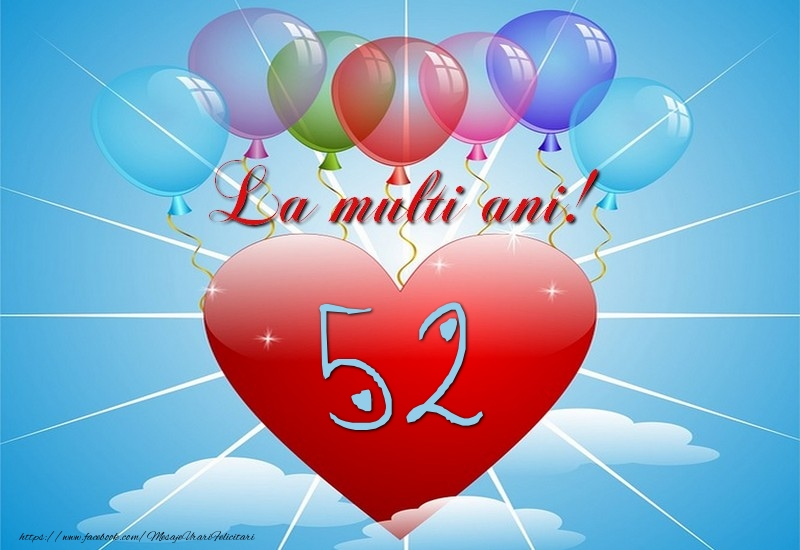 52 ani, La multi ani