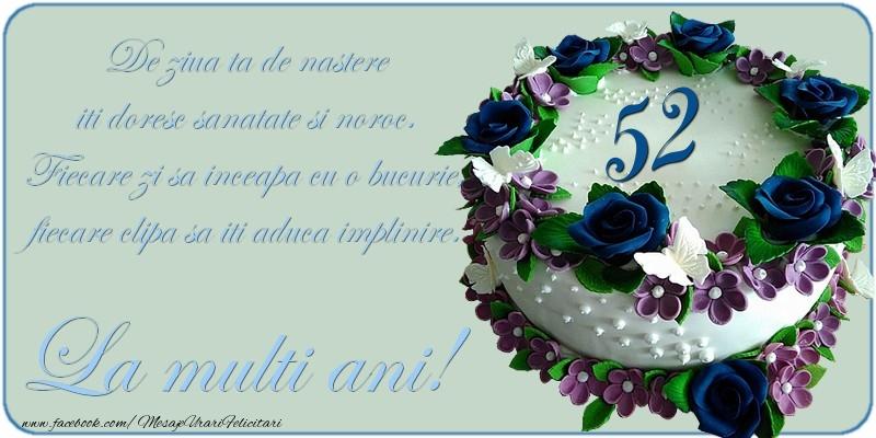 De ziua ta de nastere iti doresc sanatate si noroc! 52 ani