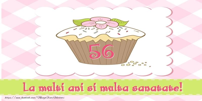 56 ani La multi ani si multa sanatate!